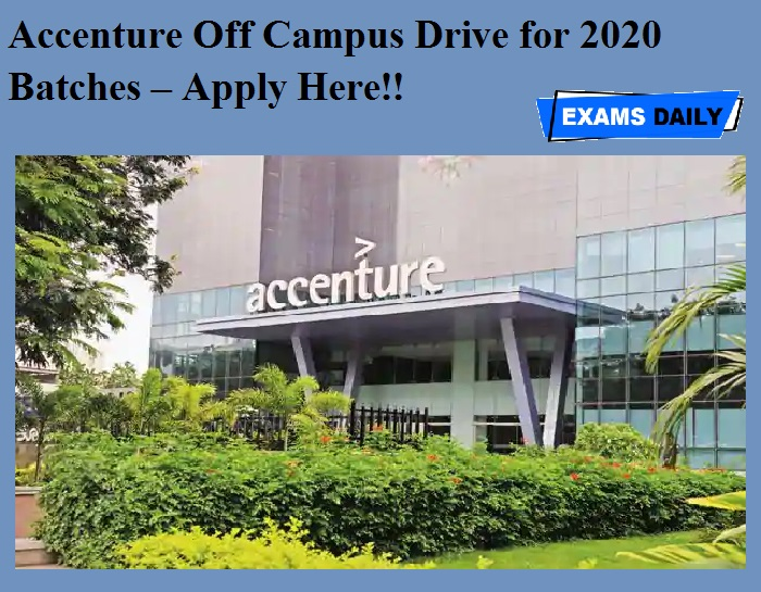 Accenture Off Campus Drive for 2020 Batches – Apply Here!!