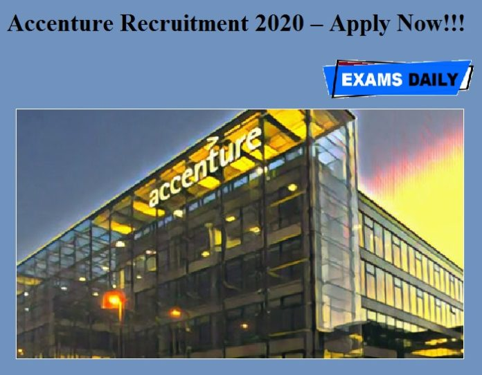 Accenture Recruitment 2020 OUT – Apply Now!!!
