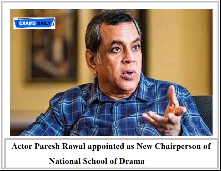 Actor Paresh Rawal appointed as New Chairperson of National School of Drama
