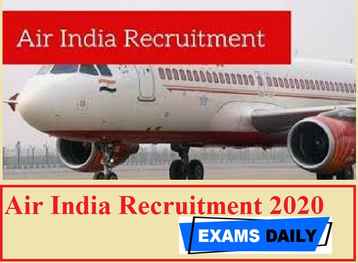 Air India Recruitment 2020 Out – Last Date for Apply Online