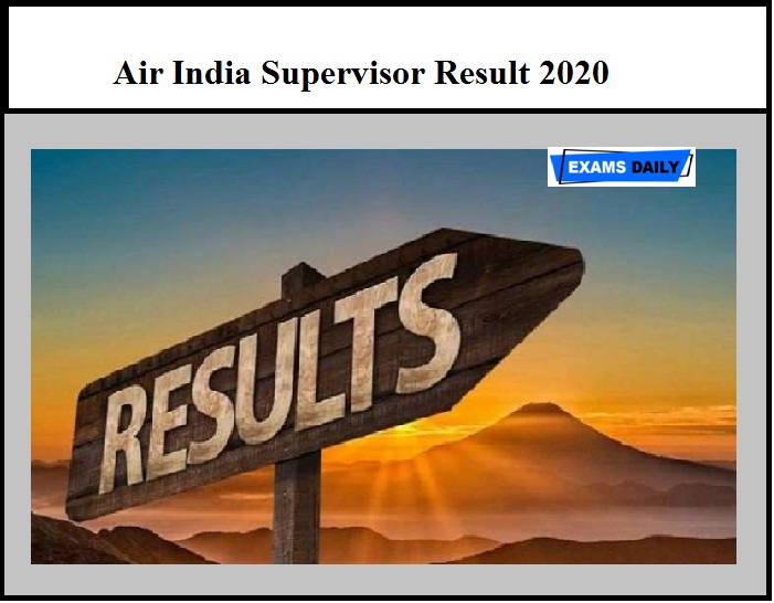 Air India Supervisor Result 2020 OUT – Download Selection List Here