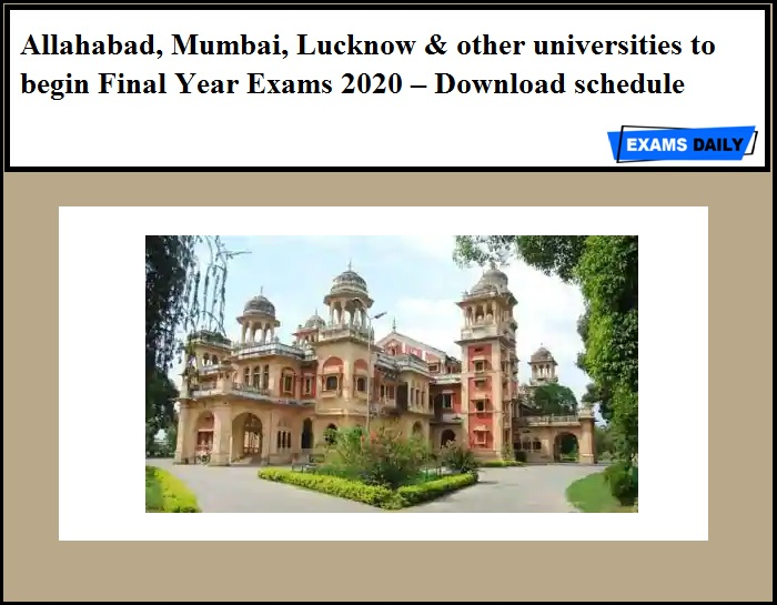 Allahabad, Mumbai, Lucknow & other universities to begin Final Year Exams 2020 – Download schedule