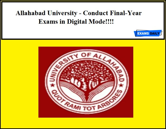 Allahabad University - Conduct Final-Year Exams in Digital Mode!!!!