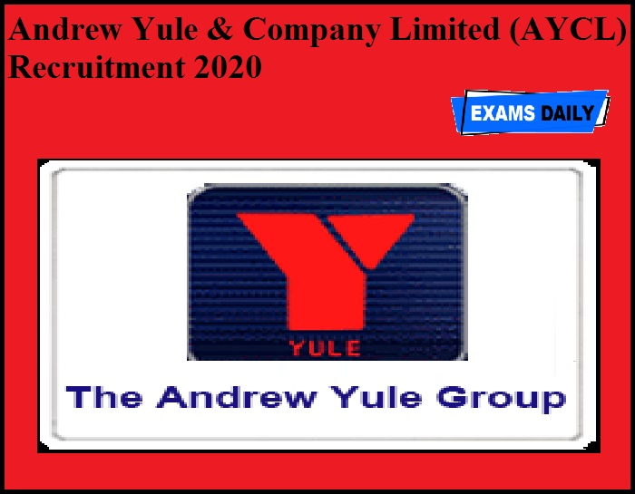 Andrew Yule & Company Limited (AYCL) Recruitment 2020