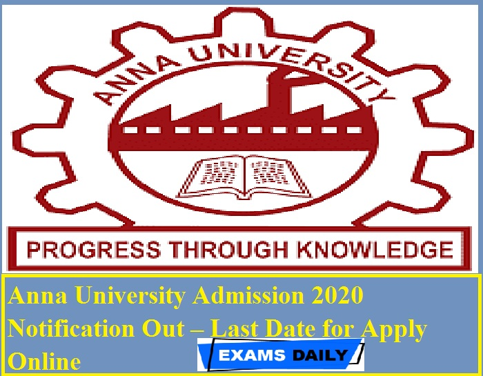 Anna University Admission 2020 Notification Out – Last Date for Apply Online