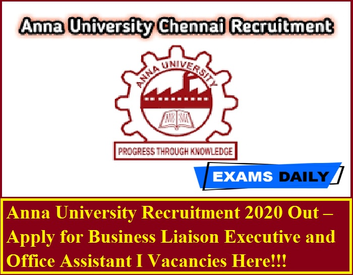 Anna University Recruitment 2020 Out – Apply for Business Liaison Executive and Office Assistant I Vacancies Here!!!