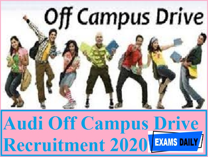 Audi Off Campus Drive Recruitment 2020 Out – Apply Now