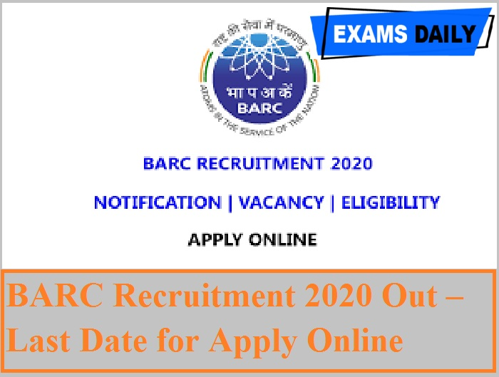 BARC Recruitment 2020 Out – Last Date for Apply Online