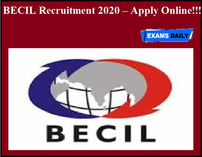 BECIL Recruitment 2020 OUT – Apply Online!!!