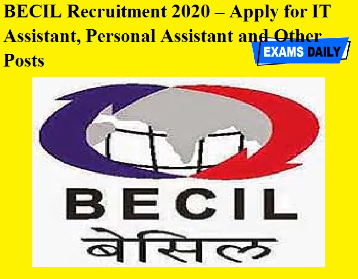 BECIL Recruitment 2020 OUT – Apply for IT Assistant, Personal Assistant and Other Posts