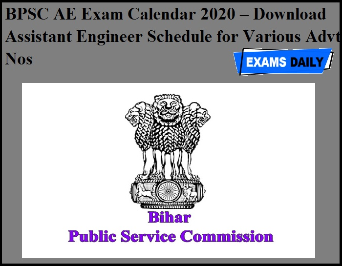 BPSC AE Exam Calendar 2020 OUT – Download Assistant Engineer Schedule for Various Advt Nos