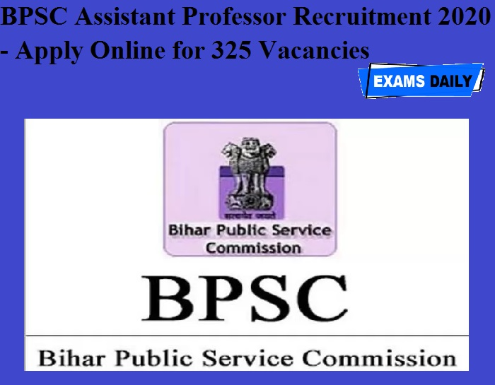 BPSC Assistant Professor Recruitment 2020 OUT - Apply Online for 325 Vacancies