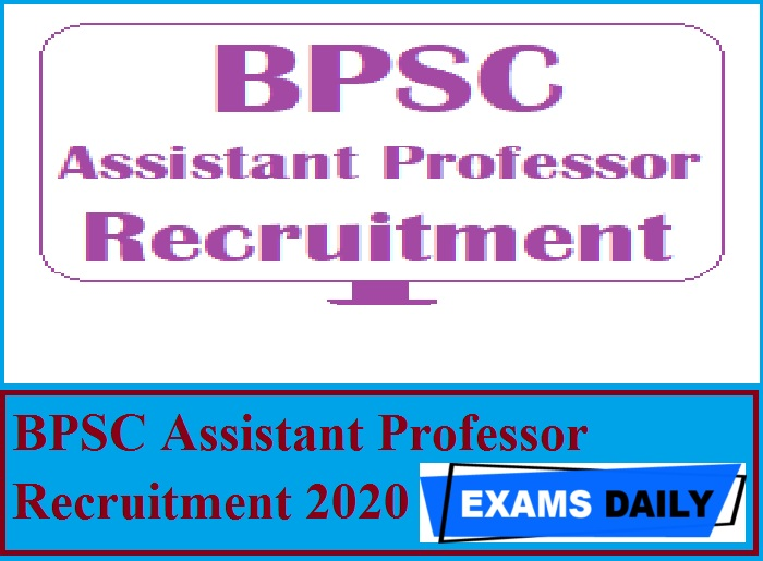 BPSC Assistant Professor Recruitment 2020 Out – Apply for 231 Vacancies Here!!!