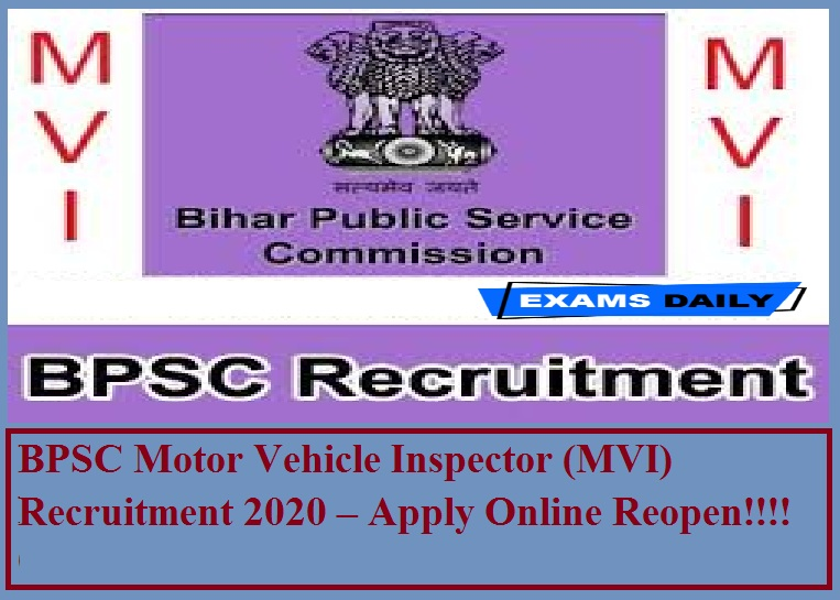 BPSC Motor Vehicle Inspector (MVI) Notification 2020 Out – Apply Online Reopen on 08.09.2020 Apply Online Here