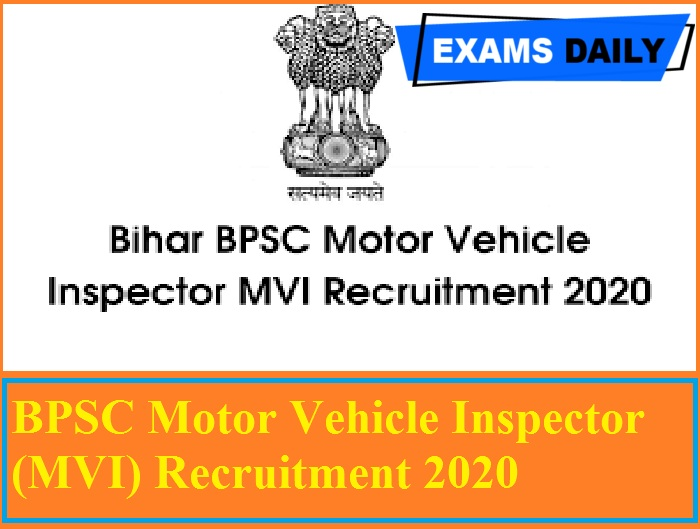 BPSC Motor Vehicle Inspector (MVI) Recruitment 2020 Out – Last Date for Apply Online