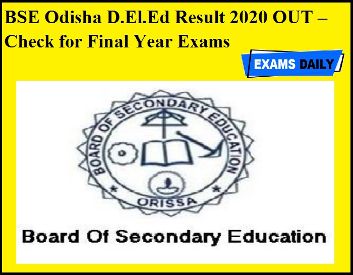 BSE Odisha D.El.Ed Result 2020 OUT – Check for Final Year Exams
