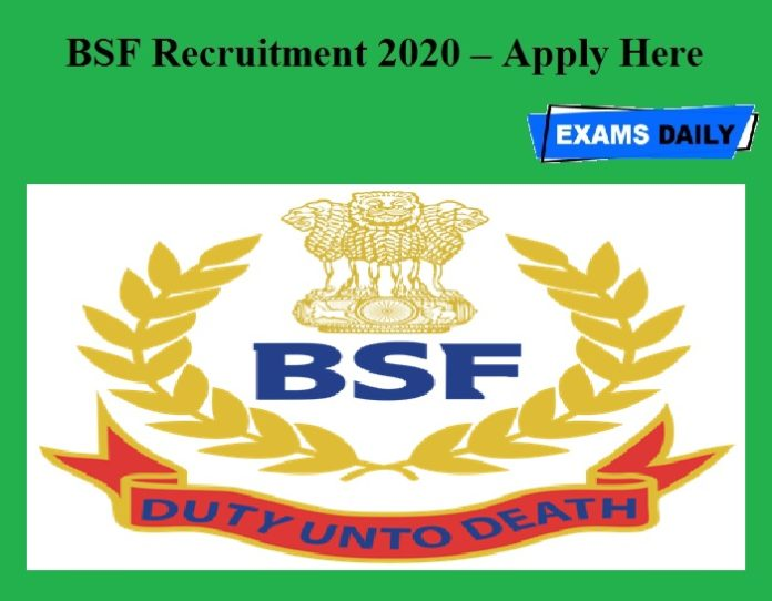 BSF Recruitment 2020 OUT – Apply Here