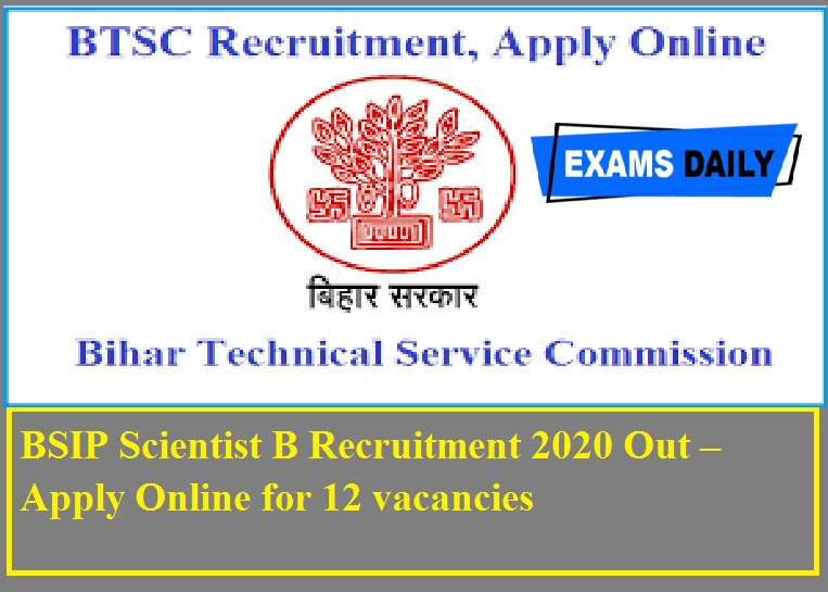 BSIP Scientist B Recruitment 2020 Out – Apply Online for 12 vacancies