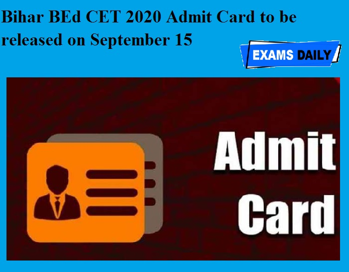 Bihar BEd CET 2020 Admit Card to be released on September 15