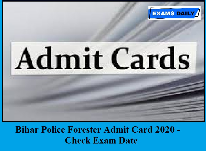 Bihar Police Forester Admit Card 2020