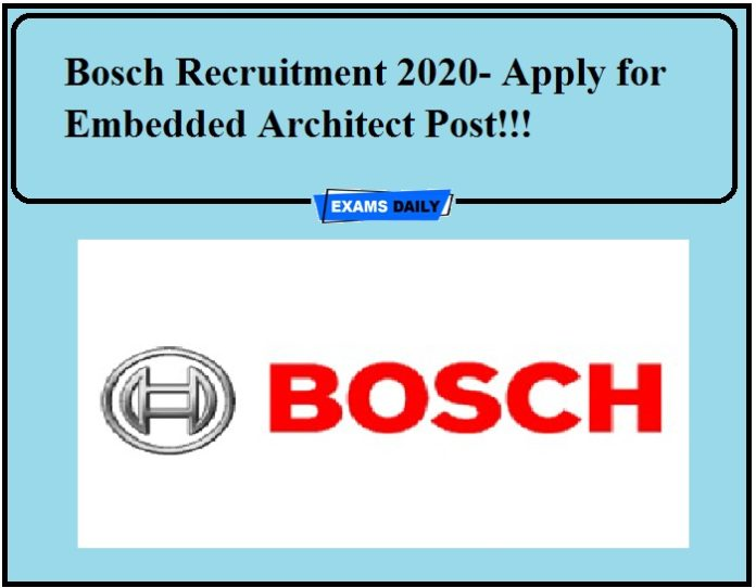 Bosch Recruitment 2020- Apply for Embedded Architect Post!!!