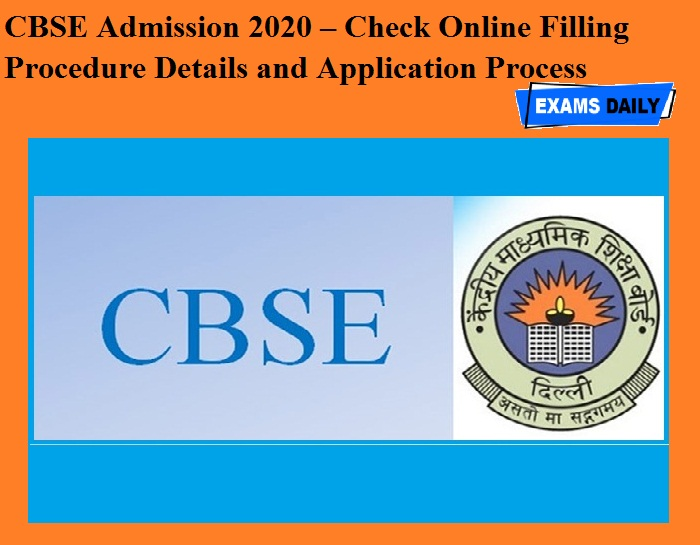 CBSE Admission 2020 – Check Online Filling Procedure Details and Application Process