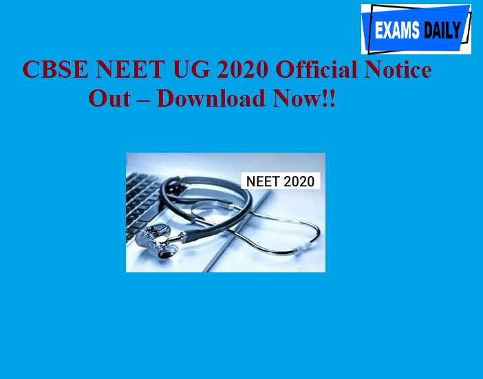 CBSE NEET UG 2020 Official Notice Out – Download Now!!