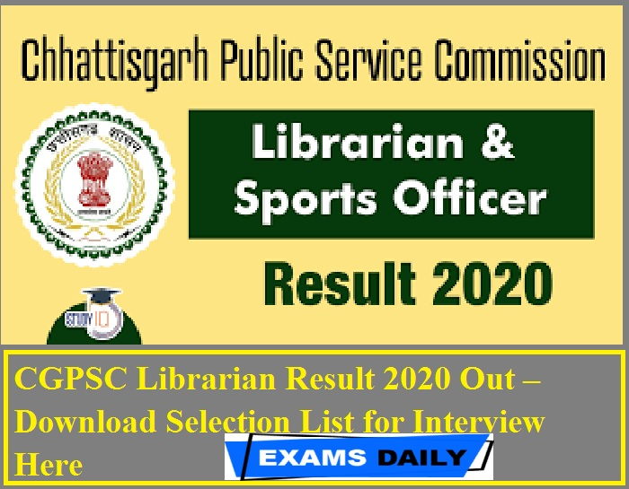 CGPSC Librarian Result 2020 Out – Download Selection List for Interview Here