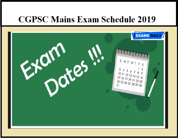 CGPSC Mains Exam Schedule 2019 OUT – Download State Service Exam Date & Admit Card Details Here