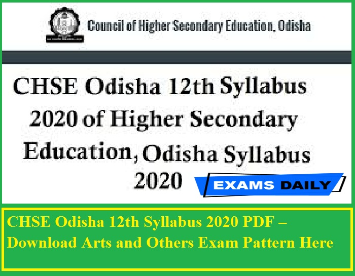 CHSE Odisha 12th Syllabus 2020 PDF – Download Arts and Others Exam Pattern Here