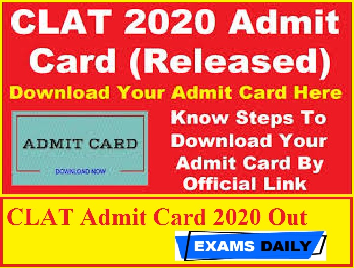 CLAT Admit Card 2020 Out – Download Exam Date & Time Here!!!