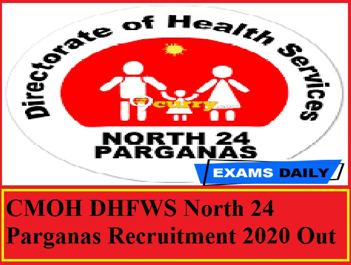 CMOH DHFWS North 24 Parganas Recruitment 2020 Out