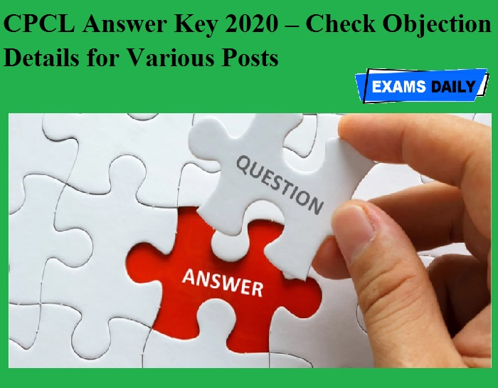 CPCL Answer Key 2020 – Check Objection Details for Various Posts