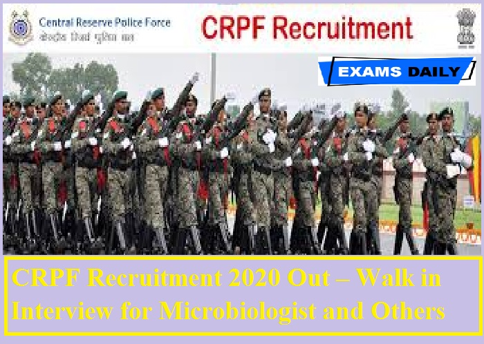CRPF Recruitment 2020 Out – Walk in Interview for Microbiologist and Others
