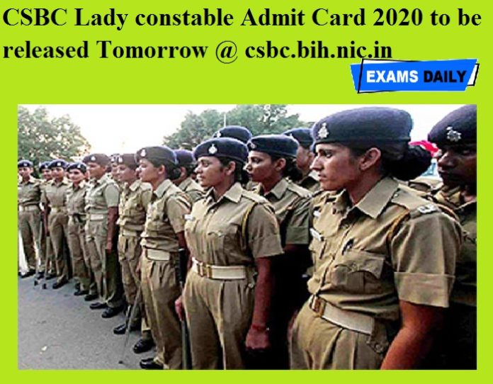 CSBC Lady constable Admit Card 2020 to be released Tomorrow @ csbc.bih.nic.in