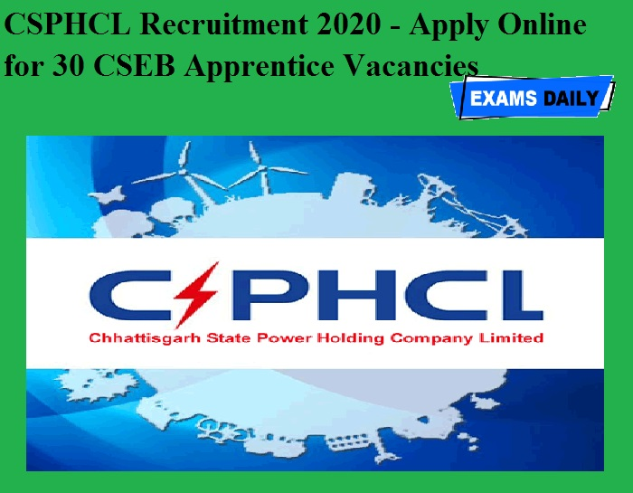 CSPHCL Recruitment 2020 OUT – Apply Online for 30 CSEB Apprentice Vacancies