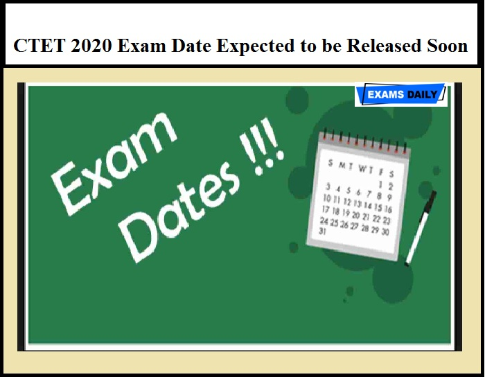 CTET 2020 Exam Date Expected to be Released Soon – Get Details Here