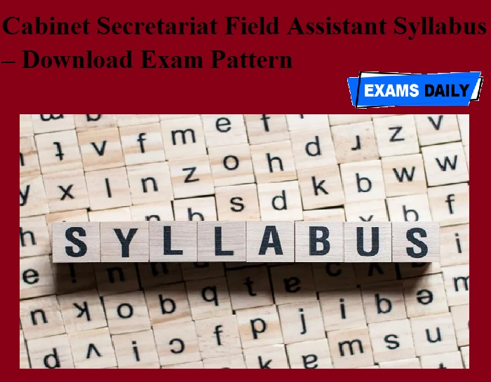 Cabinet Secretariat Field Assistant Syllabus – Download Exam Pattern