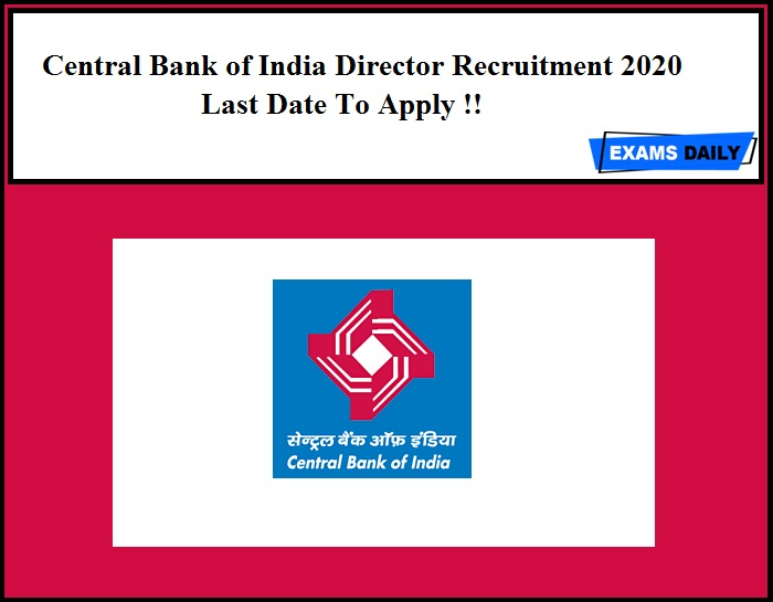 Central Bank of India Director Recruitment 2020 Last Date To Apply !!
