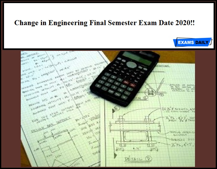 Change in Engineering Final Semester Exam Date 2020!!