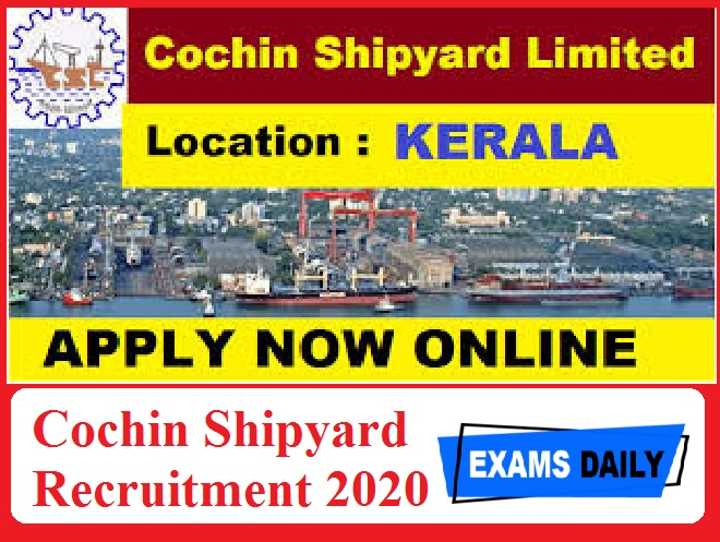 Cochin Shipyard Recruitment 2020 Out – Apply Online for 624 Vacancies Here!!!