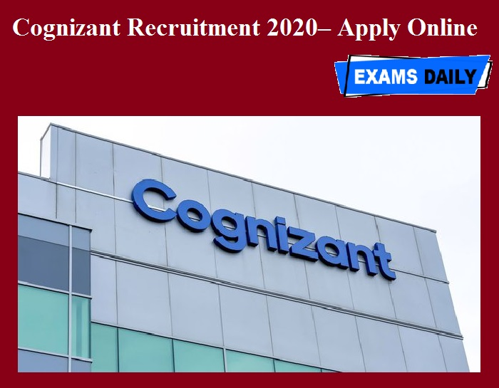 Cognizant Recruitment 2020 OUT – Apply Online