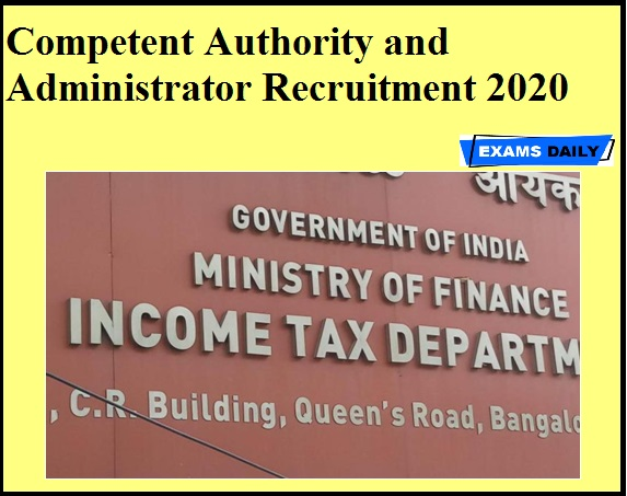 Competent Authority and Administrator Recruitment 2020