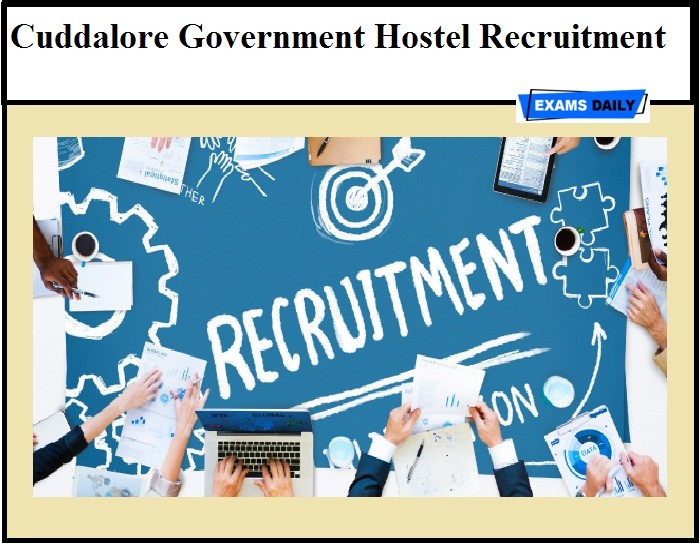 Cuddalore Government Hostel Recruitment 2020 – Download Application Form Here