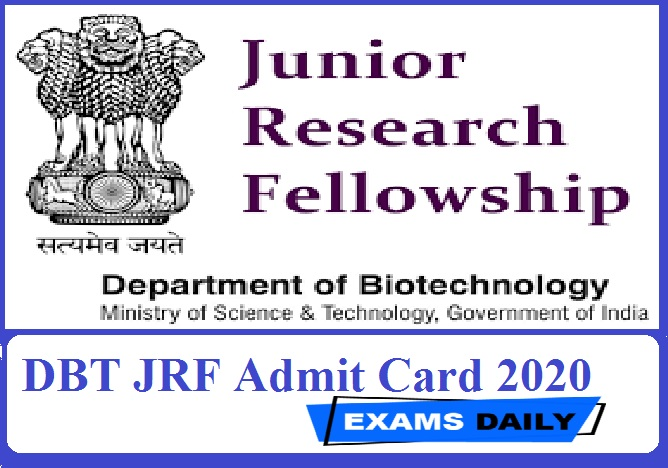 DBT JRF Admit Card 2020 Out – Download Exam Date & Exam Center Here!!!