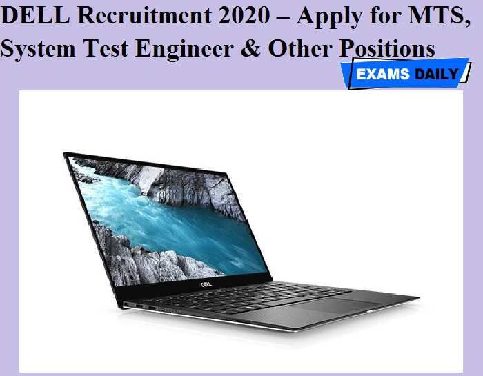 DELL Recruitment 2020 OUT – Apply for MTS, System Test Engineer & Other Positions