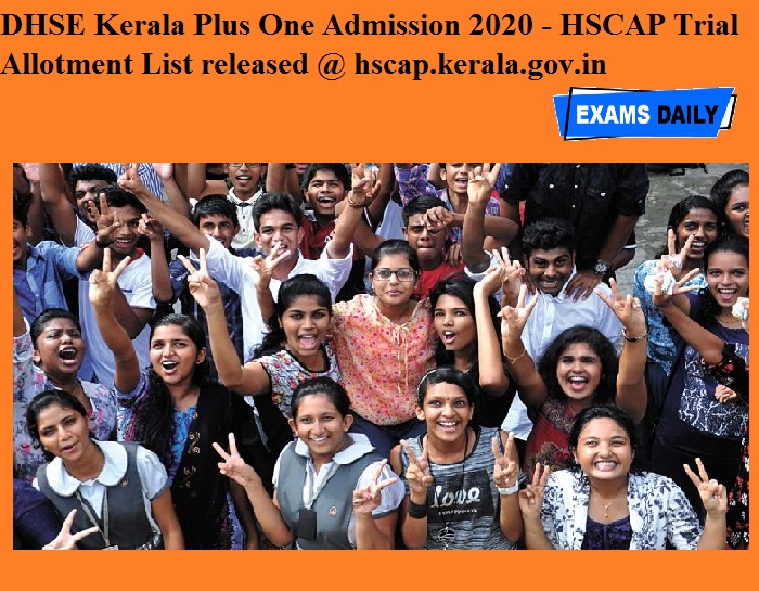 DHSE Kerala Plus One Admission 2020 - HSCAP Trial Allotment List released @ hscap.kerala.gov.in