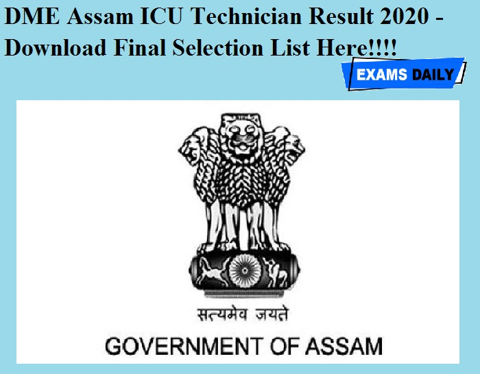 DME Assam ICU Technician Result 2020 OUT – Download Final Selection List Here!!!!