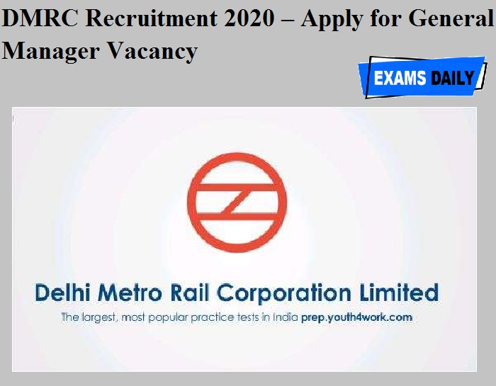 DMRC Recruitment 2020 OUT – Apply for General Manager Vacancy