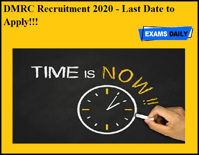 DMRC Recruitment 2020 OUT – Last Date to Apply!!!